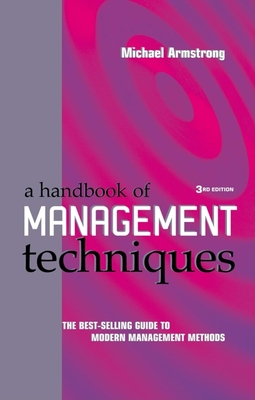 Handbook of Management Techniques: The Best Selling Guide to Modern Management Method - Armstrong, Michael