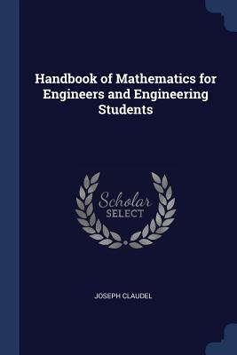 Handbook of Mathematics for Engineers and Engineering Students - Claudel, Joseph