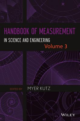 Handbook of Measurement in Science and Engineering: Volume 3: Physics and Chemistry - Kutz, Myer (Editor)