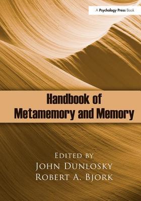 Handbook of Metamemory and Memory - Dunlosky, John, Dr. (Editor)