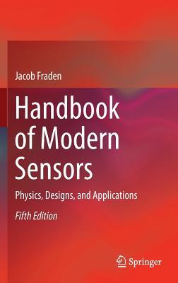 Handbook of Modern Sensors: Physics, Designs, and Applications - Fraden, Jacob