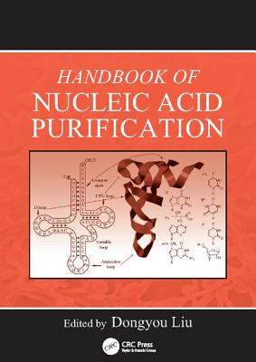 Handbook of Nucleic Acid Purification - Liu, Dongyou (Editor)