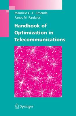 Handbook of Optimization in Telecommunications - Resende, Mauricio G C (Editor), and Pardalos, Panos M (Editor)
