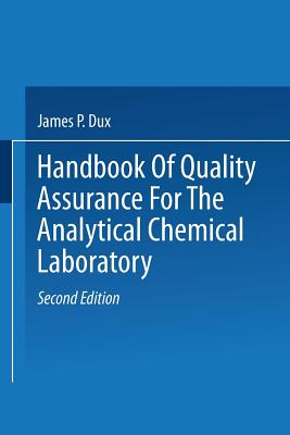 Handbook of Quality Assurance for the Analytical Chemistry Laboratory - Dux, James P.