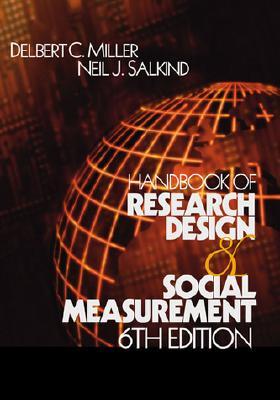 Handbook of Research Design and Social Measurement - Miller, Delbert Charles, and Salkind, Nell J, and Salkind, Neil J, Dr. (Editor)