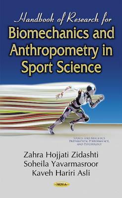 Handbook of Research for Biomechanics & Anthropometry in Sport Science - Zidashti, Zahra Hojjati (Editor), and Yavarmasroor, Soheila (Editor), and Asli, Kaveh Hariri (Editor)