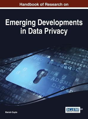 Handbook of Research on Emerging Developments in Data Privacy - Gupta, Manish