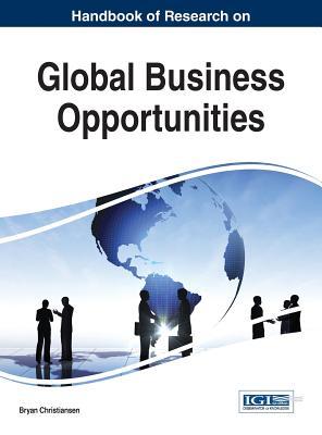 Handbook of Research on Global Business Opportunities - Christiansen, Bryan (Editor)