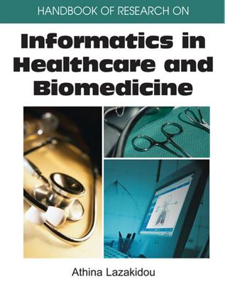 Handbook of Research on Informatics in Healthcare and Biomedicine - Lazakidou, Athina (Editor)