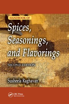 Handbook of Spices, Seasonings, and Flavorings - Raghavan, Susheela