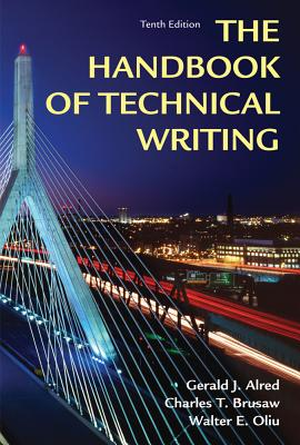 Handbook of Technical Writing - Alred, Gerald J, and Brusaw, Charles T, Professor, and Oliu, Walter E, Professor