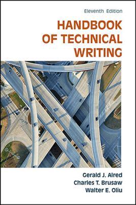 Handbook of Technical Writing - Alred, Gerald J, and Brusaw, Charles T, Professor, and Oliu, Walter E, Professor
