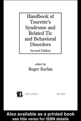 Handbook of Tourette's Syndrome and Related Tic and Behavioral Disorders - Kurlan, Roger (Editor)