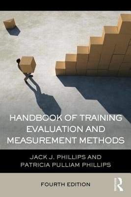 Handbook of Training Evaluation and Measurement Methods - Phillips, Jack J