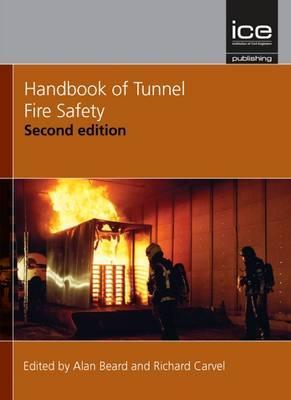 Handbook of Tunnel Fire Safety - Beard, Alan, and Carvel, Richard