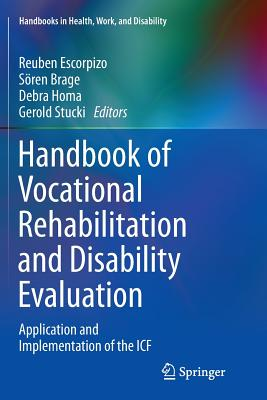 Handbook of Vocational Rehabilitation and Disability Evaluation: Application and Implementation of the Icf - Escorpizo, Reuben (Editor)