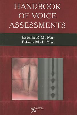 Handbook of Voice Assessments - Ma, Estella P -M
