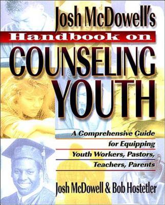 Handbook on Counseling Youth - McDowell, John, and Hostetler, Bob