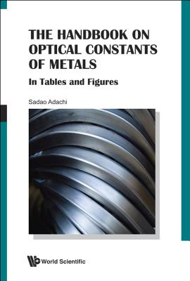 Handbook on Optical Constants of Metals, The: In Tables and Figures - Adachi, Sadao