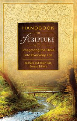 Handbook to Scripture: Integrating the Bible Into Everyday Life - Boa, Kenneth (Editor)