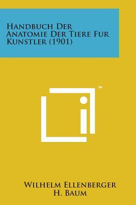 Handbuch Der Anatomie Der Tiere Fur Kunstler (1901) - Ellenberger, Wilhelm, and Baum, H, and Dittrich, Hermann