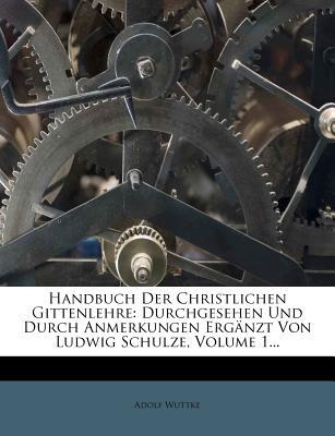 Handbuch Der Christlichen Gittenlehre, Erster Band, Dritte Auflage - Wuttke, Adolf