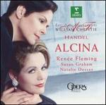 Handel: Alcina (Highlights) - Kathleen Kuhlmann (vocals); Les Arts Florissants; Natalie Dessay (vocals); Renée Fleming (vocals); Susan Graham (vocals);...