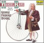 Handel Bars: Popular Works of George Frideric Handel
