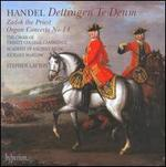 Handel: Dettingen Te Deum; Zadok the Priest; Organ Concerto No. 14