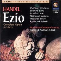 Handel: Ezio - D'Anna Fortunato (vocals); Edward Brewer (harpsichord); Frederick Urrey (vocals); Jennifer Lane (vocals);...