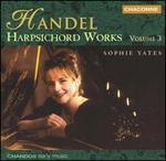 Handel: Harpsichord Works, Vol. 3