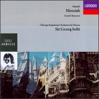 Handel: Messiah-Great Choruses - Anne Gjevang (alto); David Schrader (harpsichord); Keith Lewis (tenor); Kiri Te Kanawa (soprano); Chicago Symphony Chorus (choir, chorus); Chicago Symphony Orchestra; Georg Solti (conductor)
