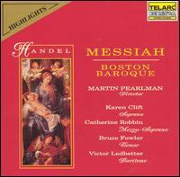 Handel: Messiah [Highlights] - Boston Baroque; Bruce Fowler (tenor); Catherine Robbin (mezzo-soprano); Karen Clift (soprano); Victor Ledbetter (baritone);...