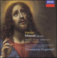 Handel: Messiah [Highlights] - Carolyn Watkinson (contralto); David Thomas (bass); Emma Kirkby (soprano); Judith Nelson (soprano); Paul Elliott (tenor);...