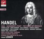 Handel: Saul; Alexander's Feast; The Choice of Hercules