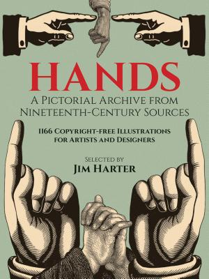 Hands: A Pictorial Archive from Nineteenth-Century Sources - Harter, Jim, Mr. (Editor)