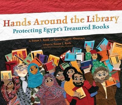 Hands Around the Library: Protecting Egypt's Treasured Books - Leggett Abouraya, Karen