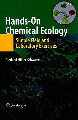 Hands-On Chemical Ecology:: Simple Field and Laboratory Exercises - Muller-Schwarze, Dietland