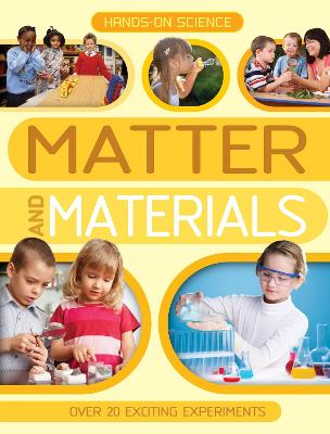 Hands-on Science: Matter and Materials - Kingfisher
