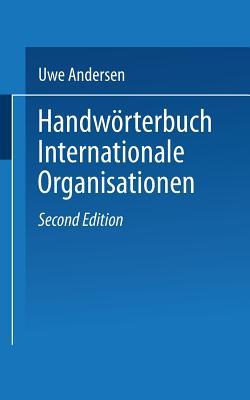 Handw÷rterbuch internationale Organisationen - Andersen, Uwe (Editor)