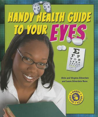 Handy Health Guide to Your Eyes - Silverstein, Alvin, Dr.
