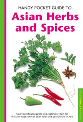 Handy Pocket Guide to Asian Herbs & Spices - Hutton, Wendy, and Cassio, Alberto (Photographer)
