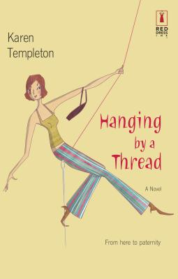 Hanging by a Thread - Templeton, Karen