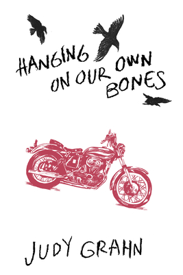 Hanging on Our Own Bones - Grahn, Judy