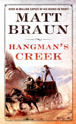 Hangman's Creek: A Luke Starbuck Novel - Braun, Matt