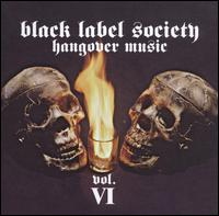 Hangover Music, Vol. VI - Black Label Society