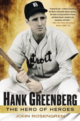 Hank Greenberg: The Hero of Heroes - Rosengren, John, Mr.