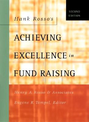 Hank Rosso's Achieving Excellence in Fund Raising - Henry A Rosso and Associates, and Tempel, Eugene R (Editor), and Maehara, Paulette V (Foreword by)