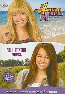 Hannah Montana the Movie: The Junior Novel - Berendsen, Dan (Screenwriter), and Grace, N B (Adapted by), and Poryes, Michael (Creator)