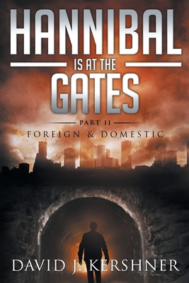 Hannibal is at the Gates - Kershner, David J
